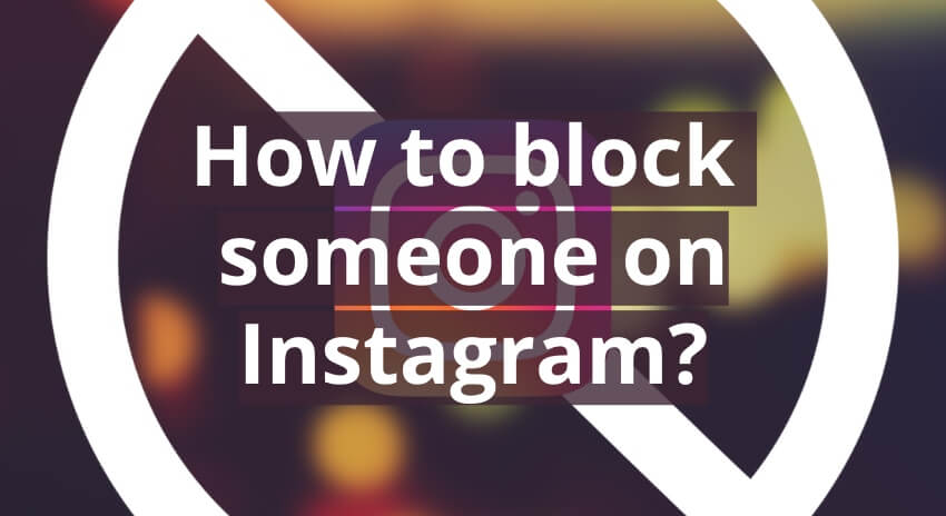 How to block someone on Instagram?